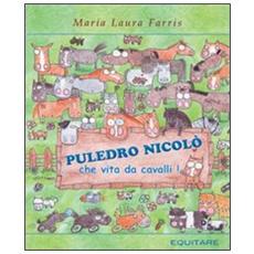 Puledro Nicolò. . . Che vita da cavalli!