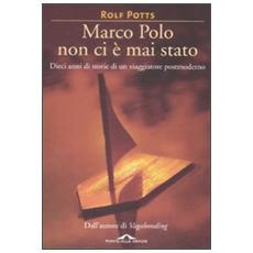 Marco Polo non ci è mai stato