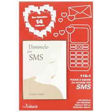 Dimmelo per sms. 112+1 poesie d'amore
