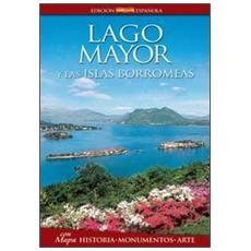 Lago Mayor y las islas Borromeas. Historia, monumentos, arte