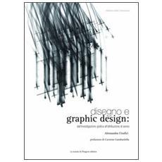 Disegno e graphic design. Dall'investigazione grafica all'attribuzione di senso
