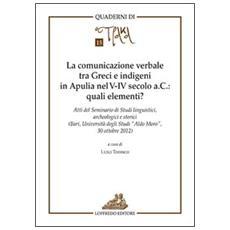 La comunicazione verbale tra greci e indigeni in Apuleia nel V-VI sevolo a. C. Quali elementi? Atti del Seminario