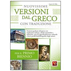 Nuovissime versioni dal greco con traduzione per il 1� biennio delle Scuole superiori