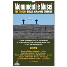 Monumenti e musei testimoni della grande guerra. Vol. 4