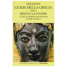 Pausania - Guida Della Grecia Vol 10 Delfi E La Focide