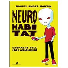 Neuro habitat. Cronache dell'isolazionismo