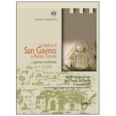 La basilica di San Gavino a Porto Torres: teorie a confronto. Atti del Convegno di studi (Porto Torres, 21 dicembre 2008)