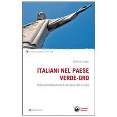Italiani nel Paese verdeoro. Percorsi migratori in Brasile ieri e oggi