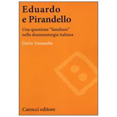 Eduardo e Pirandello. Una questione «familiare» nella drammaturgia italiana