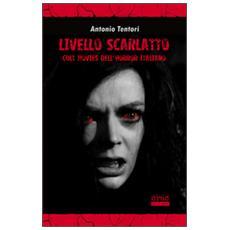 Livello scarlatto. Cult movies dell'horror italiano