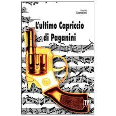Ultimo Capriccio di Paganini (L')
