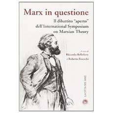 Marx in questione. Il dibattito aperto dell'international symposium on marxian theory