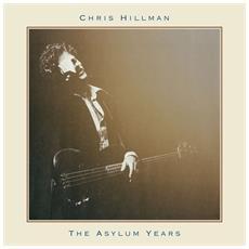 Chris Hillman - The Asylum Years - Disponibile dal 09/02/2018