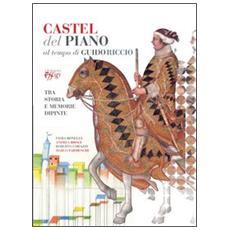 Castel del Piano al tempo di Guido Riccio. Tra storia e memorie dipinte