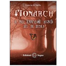 Monarch. Il più terrificante segreto del XX secolo