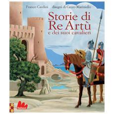 Franco Cardini / Cecco Mariniello - Storie Di Artu' E Dei Suoi Cavalieri