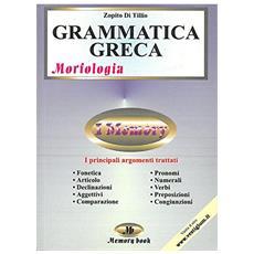 Grammatica greca. Morfologia. Riassunto completo, schemi e verbi