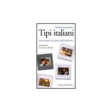 Tipi italiani. Venticinque vite fuori dall'ordinario