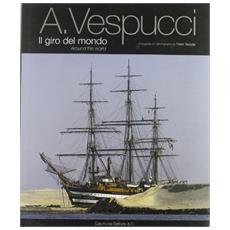 A. Vespucci. Il giro del mondo
