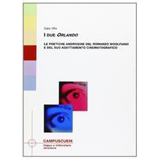 I due Orlando. Le poetiche androgine del romanzo woolfiano e del suo adattamento cinematografico