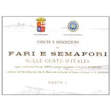 Vedute e descrizioni dei fari e semafori sulle coste d'Italia. Vol. 1: 1877.