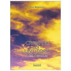 Cronaca di un'utopia. The miracles