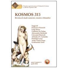 Kosmos 315. Rivista di studi esoterici, storici e filosofici (2012) . Vol. 1