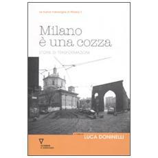 Milano è una cozza. Storie di trasformazioni