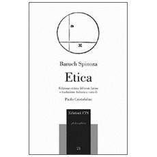 Etica. Ediz. critica. Testo latino. Traduzione italiana a fronte