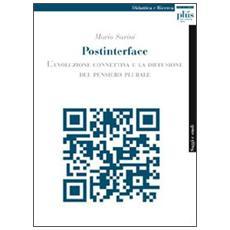 Postinterface. L'evoluzione connettiva e la diffusione del pensiero plurale
