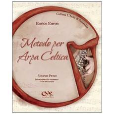 Metodo per arpa celtica. Vol. 1: Introduzione allo strumento e alla sua tecnica.