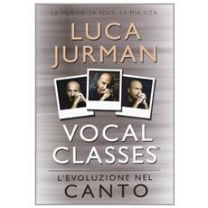Vocal classes. L'evoluzione del canto