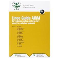 Linee guida AIRM. Sorveglianza medica dei lavoratori esposti a radiazioni ionizzati. Con CD-ROM