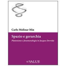 Spazio e gerarchia. Platonismo e fenomenologia in Jacques Derrida