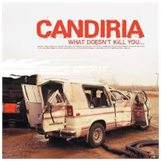 Candiria - What Doesn't Kill You. . .