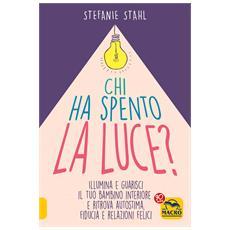Stefanie Stahl - Chi Ha Spento La Luce?