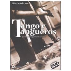 Tango y tangueros. Passi, figure, suggerimenti, curiosità. Con DVD
