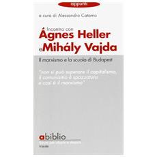 Incontro con Agnes Heller e Mihaly Vajdail. Marxismo e la scuola di Budapest