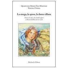 La strega, la sposa, la dama villana. Storie di vita e di antichi sapori a Nocera Umbra nel XV secolo