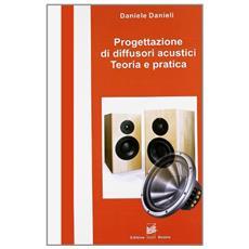Progettazione di diffusori acustici. Toeria e pratica