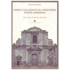 Chiesa Collegiata SS. Crocifisso. Piazza Armerina. Storia, segni, tradizione e devozione