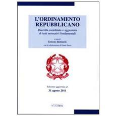 L'ordinamento repubblicano. Raccolta coordinata e aggiornata di testi normativi fondamentali
