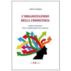 L'organizzazione della conoscenza. Mappe cognitive per la formazione del sociale