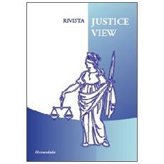 Rivista justice view. Ediz. italiana, inglese e francese