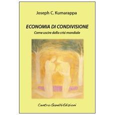Economia di condivisione. Come uscire dalla crisi mondiale