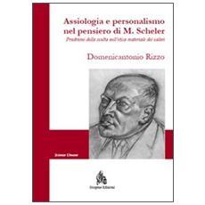 Assiologia e personalismo nel pensiero di M. Scheler. Prodromi della svolta nell'etica materiale dei valori