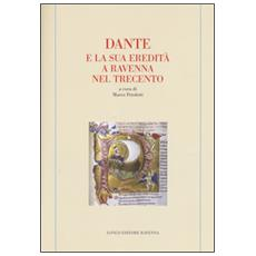 Dante e la sua eredità a Ravenna nel Trecento