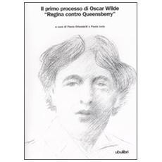Regina contro Queensberry. Il primo processo di Oscar Wilde