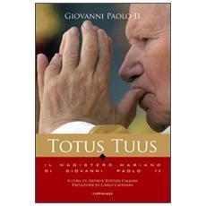 Totus tuus. Il magistero mariano nei testi di Giovanni Paolo II