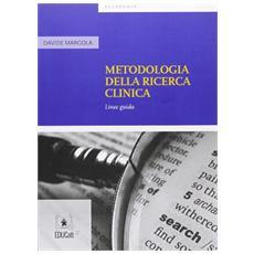 Metodologia della ricerca clinica. Linee guida